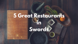 5_Great_Restaurants_in_Swords.png