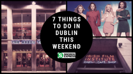 7 things in Dublin weekend.png
